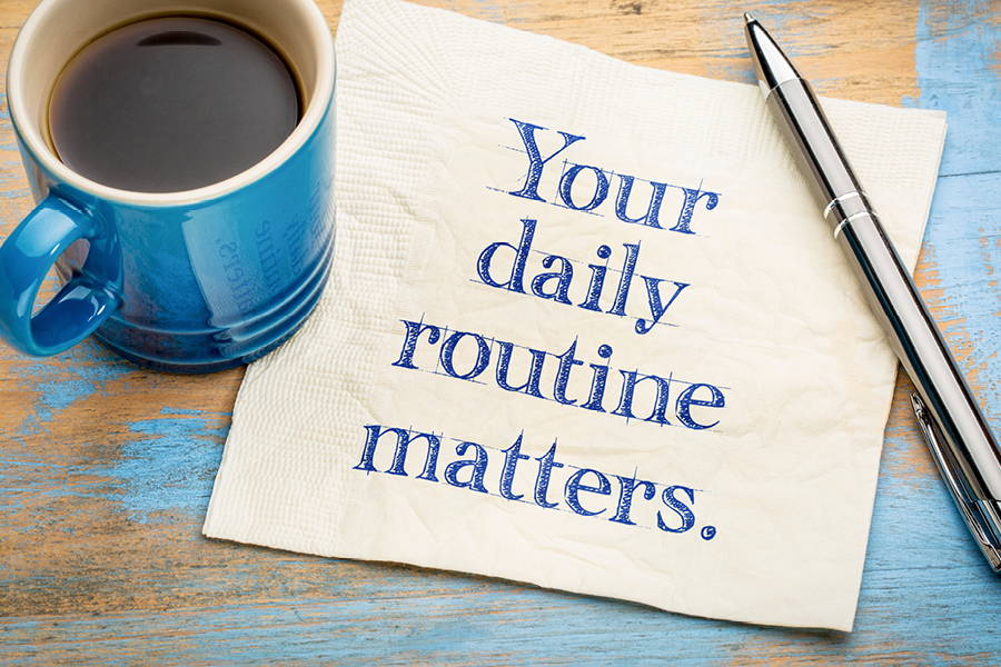 keep your routine