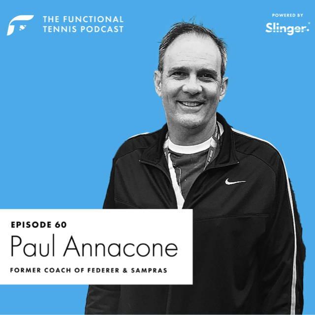 Paul Annacone on the Functional Tennis Podcast