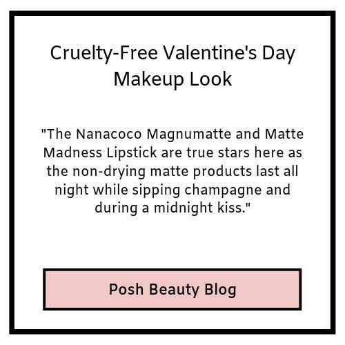 cruelty-free valentine's day makeup look- posh beauty blog