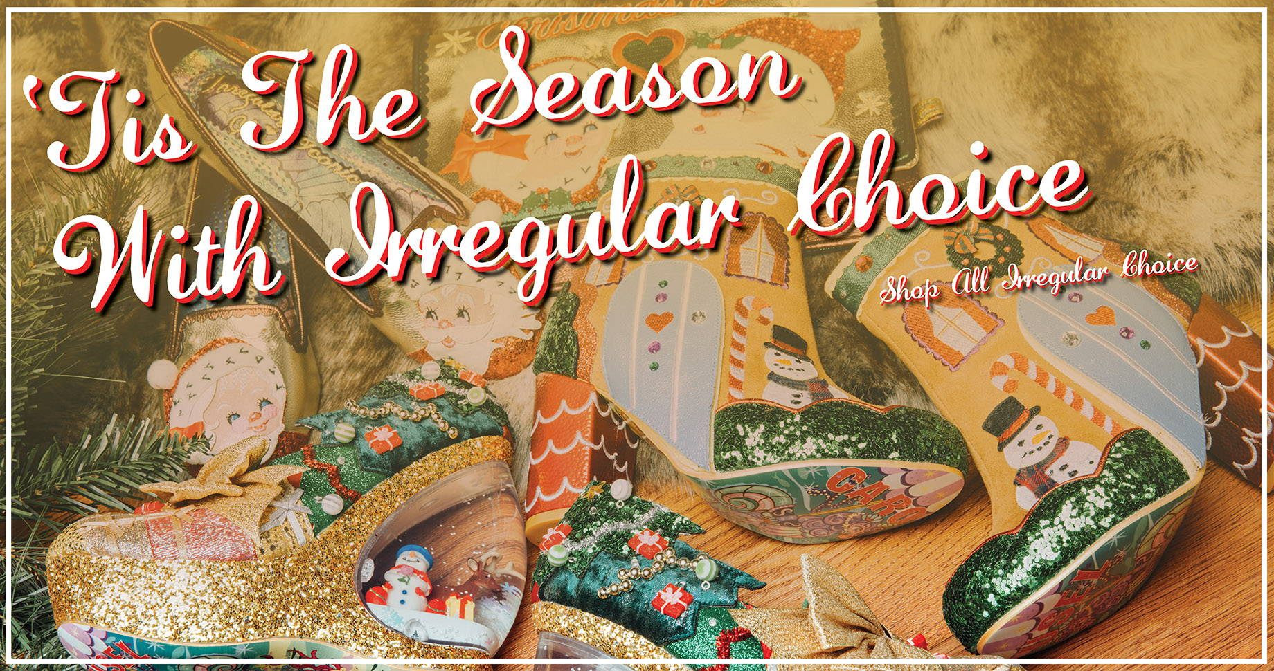 'Tis The Season With Irregular Choice | Shop All