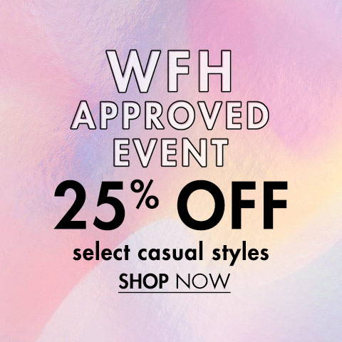 25% Off Select Casual Styles