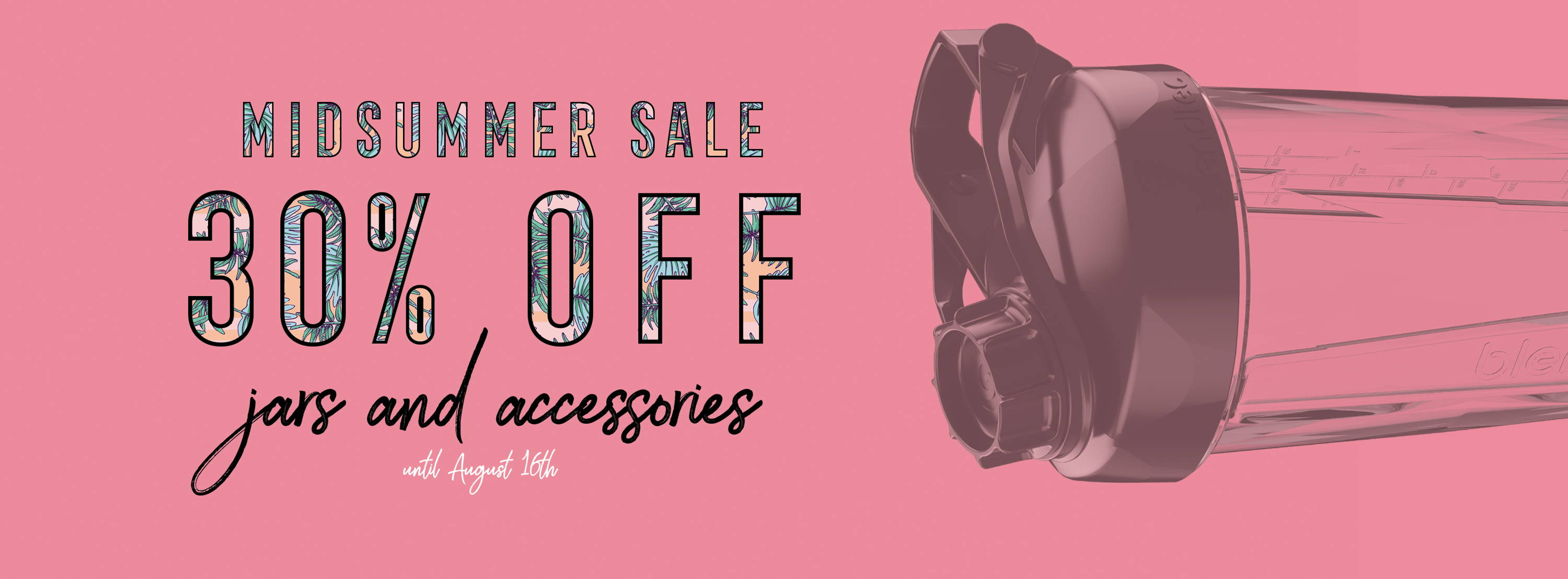 Midsummer Sale 30% Off Jars and Accessories