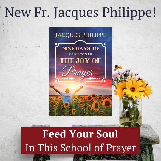Jacques Philippe New Book on Prayer