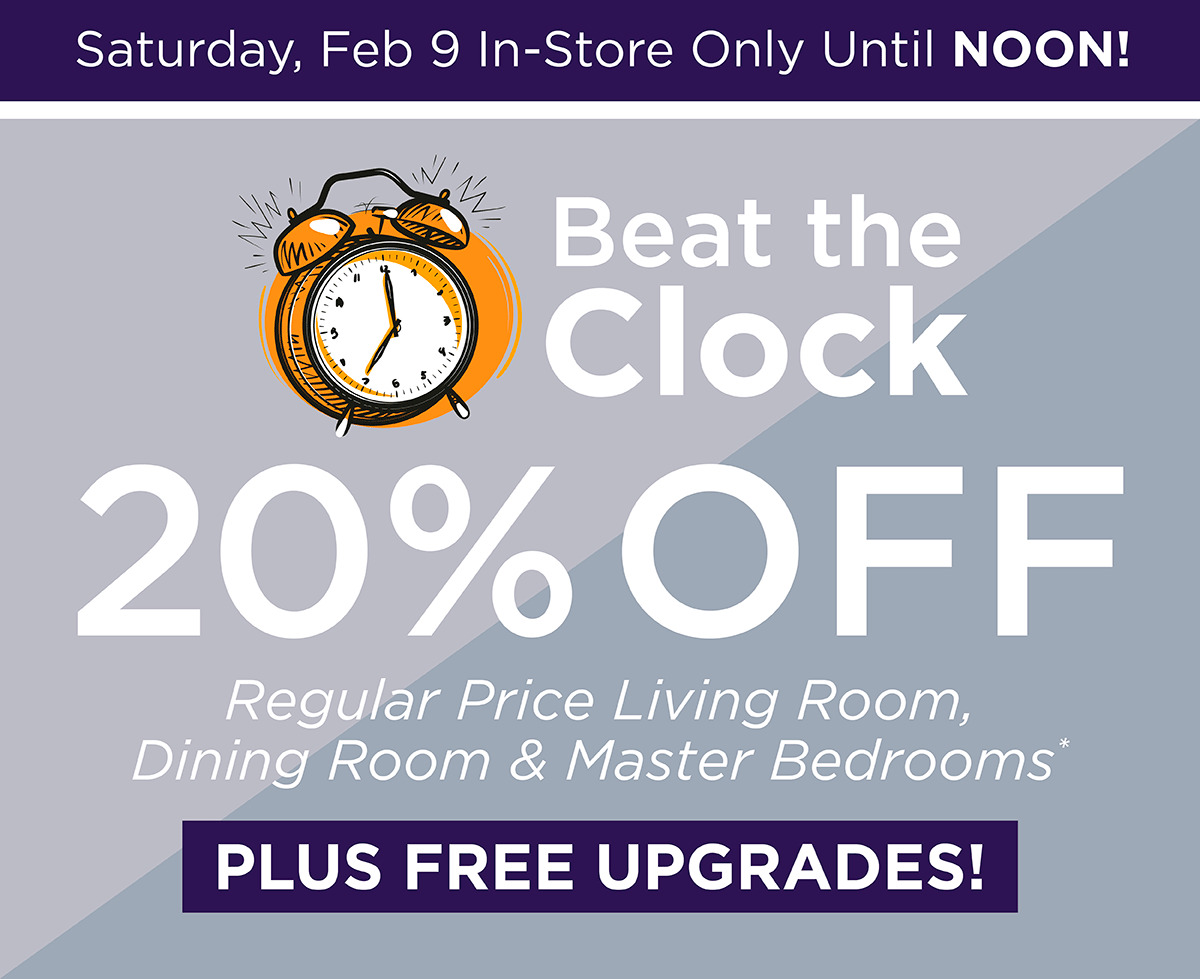 Beat the Clock - Saturday Feb 9 In-Store Only until NOON!