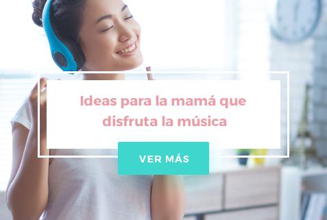 Ideas para la mamá que disfrutá la música