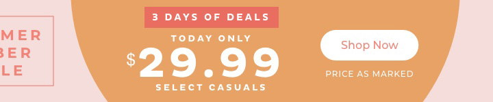 $29.99 Select Casuals