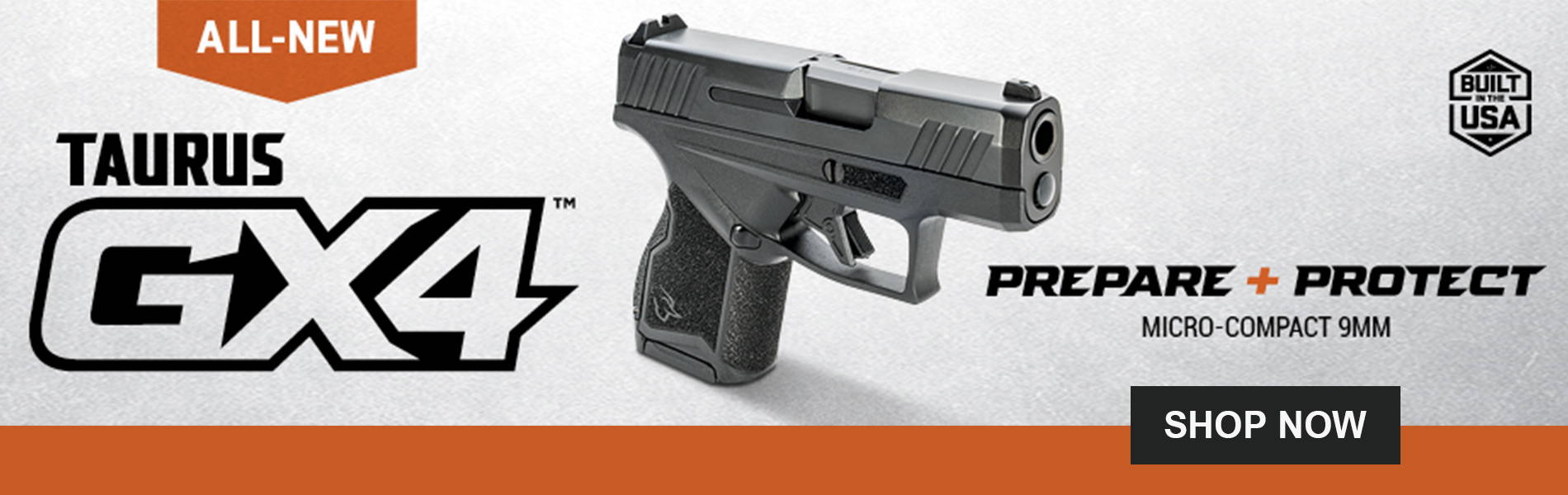 The All-New Taurus GX-4 Is Here! Micro-Compact 9mm Handgun Built in the USA! $349.99  - SHOP NOW!