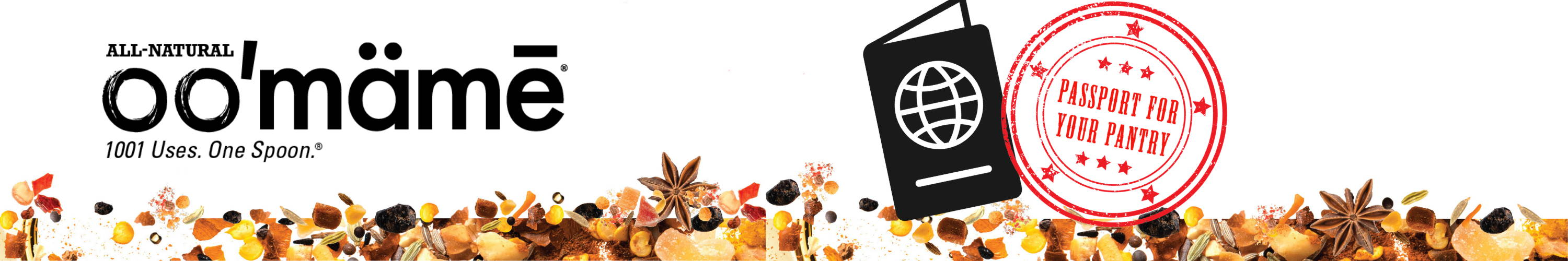 Explosion of spices, seeds, fruits, nuts, black beans and all the other components that make up the oo'mämē chile crisp, with the oo'mämē logo. Passport for your Pantry logo includes a passport icon and stamp saying Passport for your pantry.