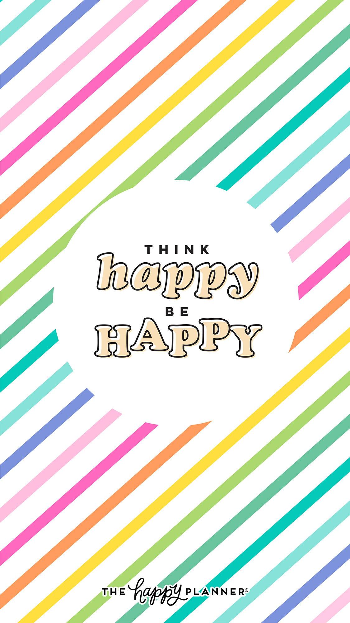 Think Happy Be Happy Wallpaper