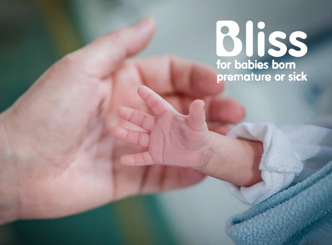 Bliss - for babies born premature or sick