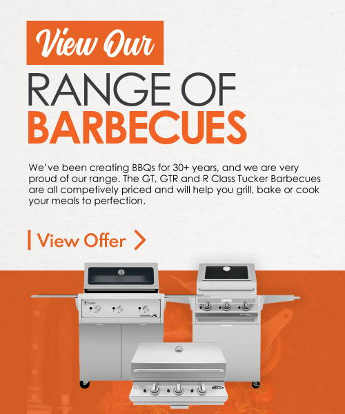 We've been creating BBQs for 30+ years, and we are very proud of our range. The GT, GTR and R Class Tucker Barbecues are all competively priced and will help you grill, bake or cook your meals to perfection.