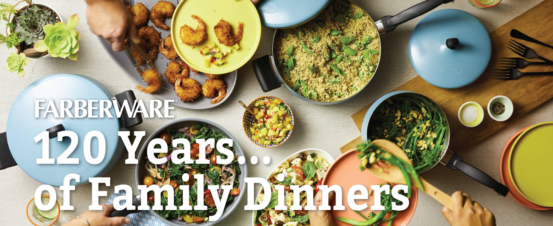 Farberware   120 Years of  Family Dinners