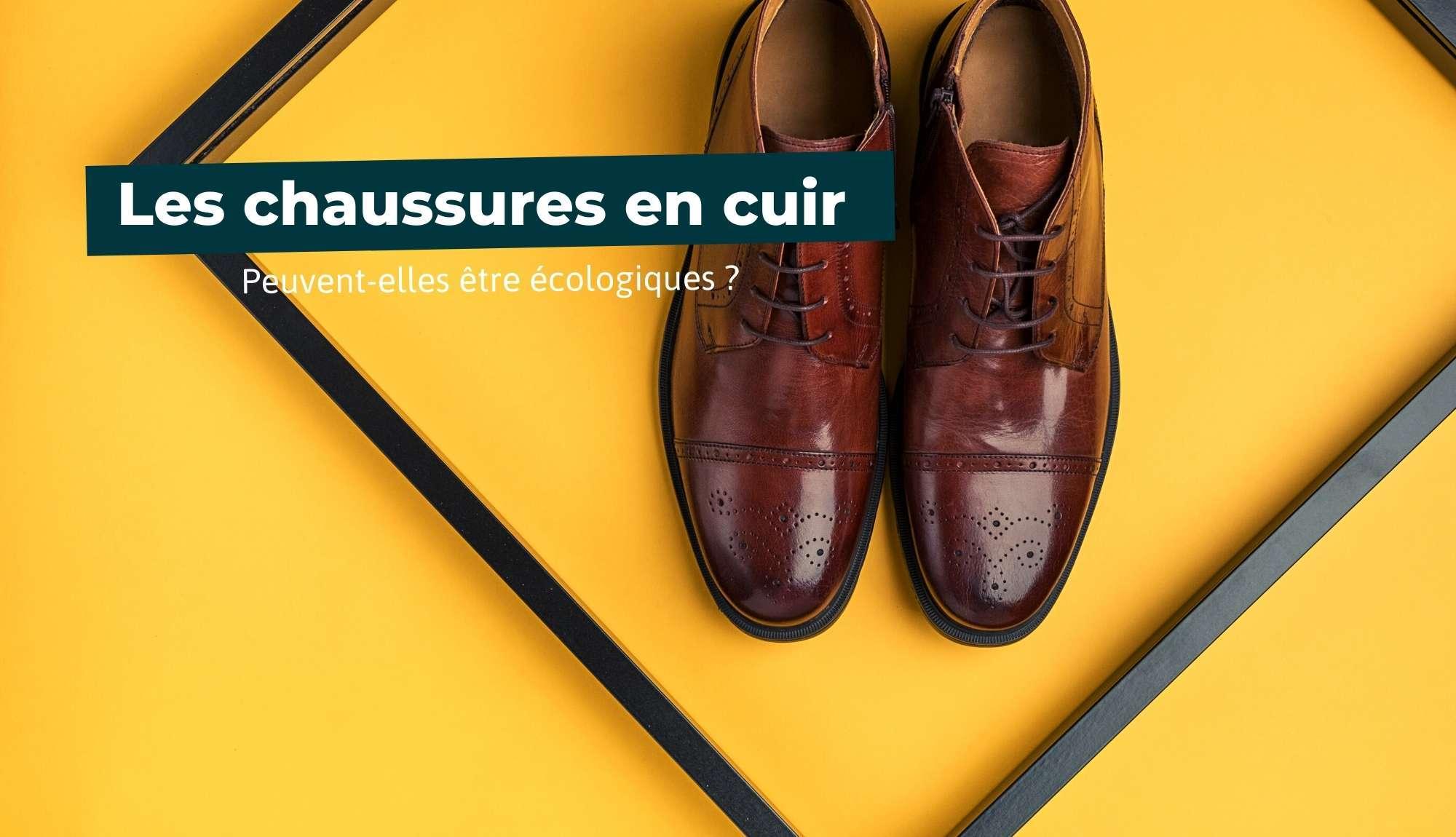 Les chaussures en cuir peuvent-elles être écologiques ?