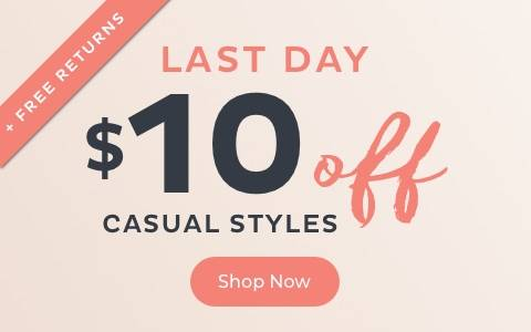 $10 Off Casual Styles