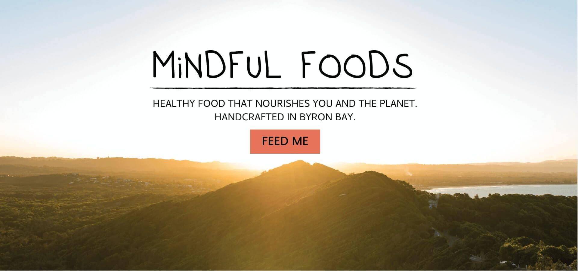 Mindful Foods- Healthy Food that nourishes you and the Planet. Handcrafted in Byron Bay.