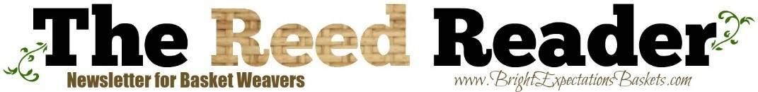 The Reed Reader - Newsletter for Basket Weavers