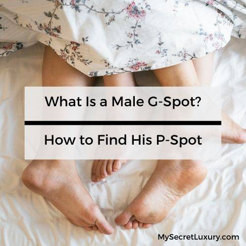 What-is-a-male-g-spot-how-to-find-his-p-spot