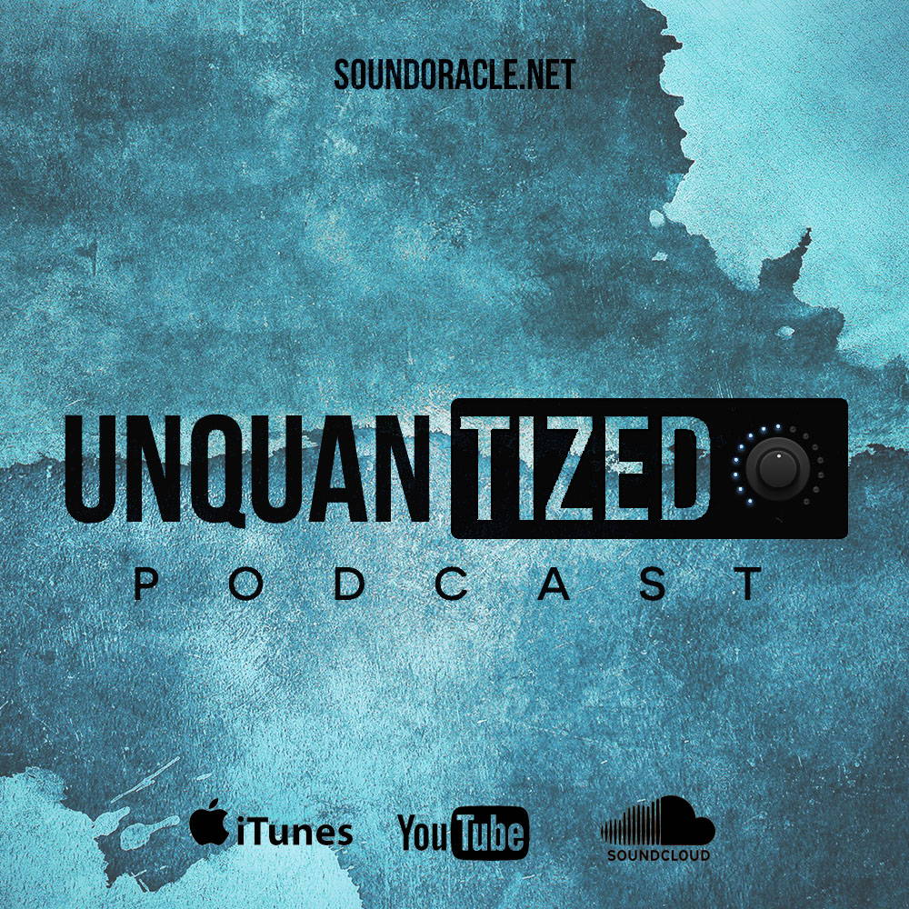 UNQUANTIZED PODCAST FOR MUSIC PRODUCERS HOSTED BY SOUNDORACLE AND TRIZA