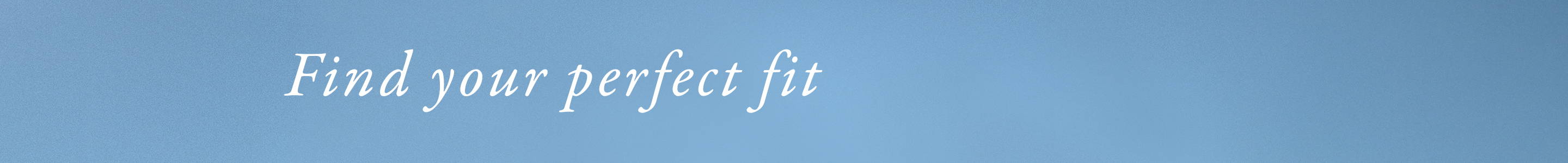 a blue banner for find your perfect fit