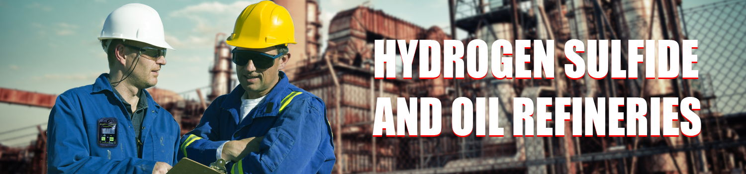 oil refinery refineries hydrogen sulfide h2s poisoning safety levels